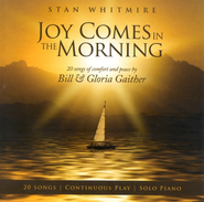 Joy Comes In The Morning CD   -              By: Stan Whitmire