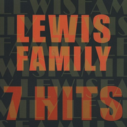 7 Hits: Lewis Family CD   -     By: The Lewis Family