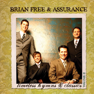 Timeless Hymns & Classics, Volume 2 CD   -     By: Brian Free & Assurance
