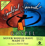 Never Would Have Made It, Accompaniment CD   -     By: Marvin Sapp