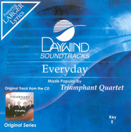 Everyday, Accompaniment CD   -     By: Triumphant Quartet