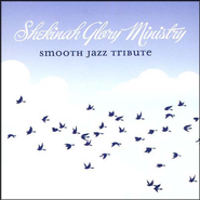 Smooth Jazz Tribute: Shekinah Glory Ministry CD   -
