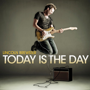 Today Is The Day CD   -     By: Lincoln Brewster