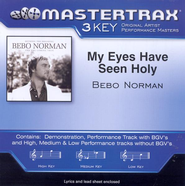 My Eyes Have Seen Holy, Accompaniment CD   -     By: Bebo Norman