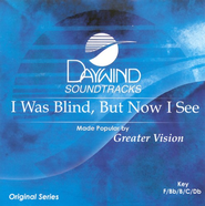 I Was Blind But Now I See, Accompaniment CD   -              By: Greater Vision