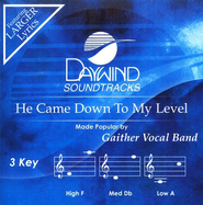 He Came Down To My Level, Accompaniment CD   -     By: Gaither Vocal Band