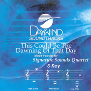 This Could Be The Dawning Of That Day, Accompaniment CD   -     By: Signature Sound