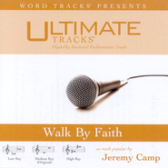 Walk By Faith - Medium key performance track w/ background vocals  [Music Download] -     By: Jeremy Camp