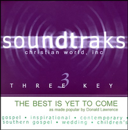 The Best Is Yet To Come, Accompaniment CD   -     By: Donald Lawrence, The Tri-City Singers