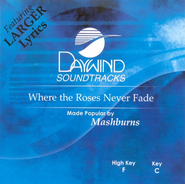 Where The Roses Never Fade, Accompaniment CD     -     By: The Mashburns