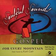 For Every Mountain, Accompaniment CD   -     By: Kurt Carr