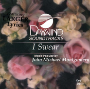I Swear, Accompaniment CD   -     By: John Michael Montgomery