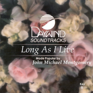 Long As I Live, Accompaniment CD   -     By: John Michael Montgomery