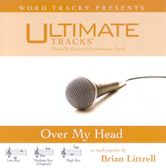 Over My Head - Medium Key Performance Track w/ Background Vocals  [Music Download] -     By: Brian Littrell