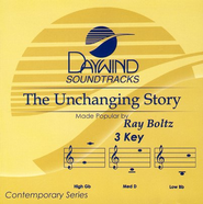 The Unchanging Story, Accompaniment CD   -     By: Ray Boltz