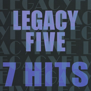 7 Hits: Legacy Five CD   -     By: Legacy Five