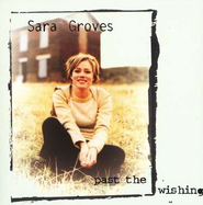 Past The Wishing CD   -     By: Sara Groves