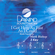 I Got Here As Fast As I Could, Accompaniment CD   -     By: Mark Bishop