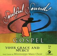 Your Grace And Mercy, Accompaniment CD   -     By: Mississippi Mass Choir