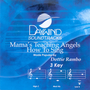 Mama's Teaching Angels How To Sing, Accompaniment CD   -     By: Dottie Rambo