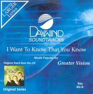 I Want To Know That You Know, Accompaniment CD   -              By: Greater Vision