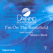 I'm On The Battlefield, Accompaniment CD   -              By: Mercy's Mark