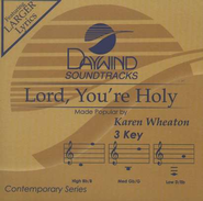 Lord, You're Holy, Accompaniment CD   -     By: Karen Wheaton