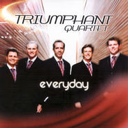 Everyday CD   -              By: Triumphant Quartet