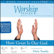 How Great Is Our God - Medium key performance track w/ background vocals  [Music Download] -     By: Chris Tomlin