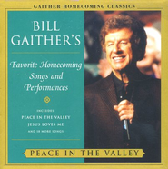 Bill Gaither's Homecoming Classics: Peace In The Valley CD   -     By: Bill Gaither, Gloria Gaither, Homecoming Friends
