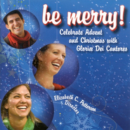 Be Merry! Celebrate Advent and Christmas with Gloriae Dei Cantores  -     By: Gloria Dei Cantores
