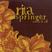 Worth It All CD   -     By: Rita Springer