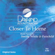 Closer To Home, Accompaniment CD   -              By: Smith White & Fairchild
