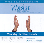 Worthy Is The Lamb - Medium key performance track w/o background vocals  [Music Download] -     By: Darlene Zschech