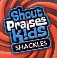 Shout Praises Kids: Shackles CD   -