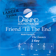 Friend 'Til The End, Accompaniment CD   -     By: The Isaacs