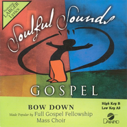 Bow Down, Accompaniment CD   -     By: Full Gospel Fellowship