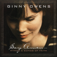 Say Amen...Hymns & Songs of Faith CD   -     By: Ginny Owens