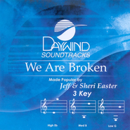 We Are Broken, Accompaniment CD   -     By: Jeff Easter, Sheri Easter