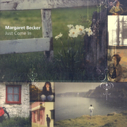 Just Come In CD   -     By: Margaret Becker