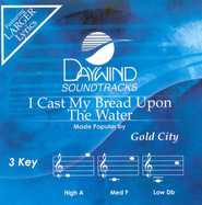 I Cast My Bread Upon The Water, Accompaniment CD   -     By: Gold City
