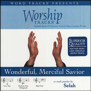 Wonderful, Merciful Savior - Medium key performance track w/o background vocals  [Music Download] -     By: Selah