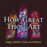 How Great Thou Art: Songs of Faith for Voice and Orchestra CD   -