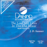 The Lord Still Lives In This Old House, Accompaniment CD   -     By: J.D. Sumner