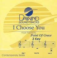 I Choose You, Accompaniment CD   -              By: Point of Grace