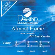 Almost Home, Accompaniment CD   -     By: Michael Combs