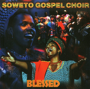 Blessed   -     By: Soweto Gospel Choir