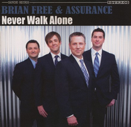 Never Walk Alone CD   -     By: Brian Free & Assurance