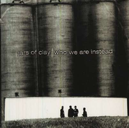 Who We Are Instead, Compact Disc [CD]   -     By: Jars of Clay