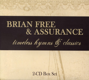 Timeless Hymns & Classics, Volumes 1-2 Boxed CD Set   -     By: Brian Free & Assurance